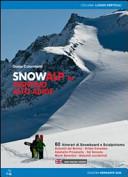 Snowalp in Trentino-Alto Adige : 60 itinerari di snowboard e sci-alpinismo : Ortles, Cevedale, Val Venosta, Monti Sarentini, Dolomiti Occidentali, Adamello, Presanella, Dolomiti di Brenta, Chiese