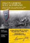 1916 un giorno sull'altopiano. Salorno, Val d'Adige, Trento, Sardegna, Bondone, Calliano, Besenello, Folgaria, San Sebastiano, Passo Coe, Durer