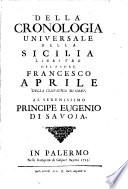 1725 - Della cronologia universale della Sicilia libri tre del padre Francesco Aprile [Columbia University]