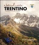 Naturalmente Trentino. I paesaggi, la natura, i luoghi