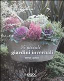 35 piccoli giardini invernali. Idee e progetti per spazi ridotti