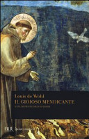 Il gioioso mendicante. Vita di Francesco d'Assisi