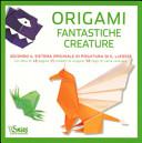 Origami. Fantastiche creature. Con gadget