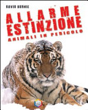 Allarme estinzione. Animali in pericolo