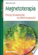 Magnetoterapia. Principi fondamentali ed effetti terapeutici