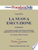 La nuova esecuzione. Le procedure esecutive nelle riforme 2015-2016
