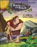 La tribù dai capelli rossi. Storie prima della storia