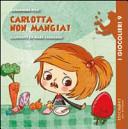 Carlotta non mangia!