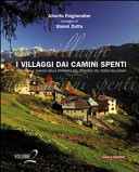 I villaggi dai camini spenti. Viaggio nella periferia del Trentino del terzo millennio. Vol 2