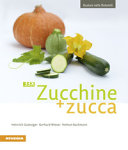 Gustare nelle Dolomiti. 33 x zucchine + zucca