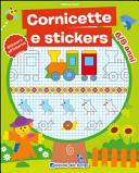Cornicette e stickers 6/8 anni. Con adesivi