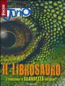 Focus Junior. Il librosauro. I diosauri a grandezza naturale