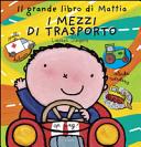 Il grande libro di Mattia. I mezzi di trasporto