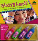 Glossy bands. Crea tanti coloratissimi braccialetti gommosi!. Con gadget