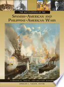 The Encyclopedia of the Spanish-American and Philippine-American Wars: A Political, Social, and Military History [3 volumes]