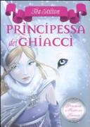 La principessa dei ghiacci. Principesse del regno della fantasia
