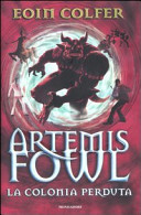 Copertina  Artemis Fowl. La colonia perduta