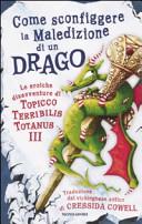 Copertina  Come sconfiggere la maledizione di un drago : di Topicco Terribilis Totanus 3.