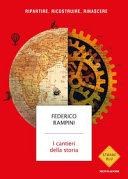 Copertina  I cantieri della storia : ripartire, ricostruire, rinascere
