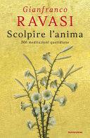 Copertina  Scolpire l'anima : 366 meditazioni quotidiane