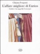 Copertina  L'affare migliore di Enrico : Giotto e la cappella degli Scrovegni