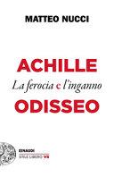 Copertina  Achille e Odisseo : la ferocia e l'inganno