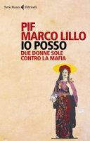 Copertina  Io posso : due donne sole contro la mafia