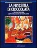 Copertina  La minestra di cioccolata e altre storie di mangiate e di mangioni