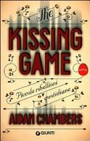 Copertina  The kissing game : piccole ribellioni quotidiane