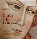 Copertina  Il cibo e la bellezza. Un ciclo di affreschi, il volto di Dante e una grande cucina