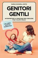 Copertina  Genitori gentili : interpretare le emozioni per crescere figli calmi e felici