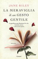 Copertina  La meraviglia di un gesto gentile : [romanzo]