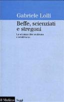 Copertina  Beffe, scienziati e stregoni : la scienza oltre realismo e relativismo