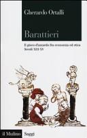 Copertina  Barattieri : il gioco d'azzardo fra economia ed etica : secoli XIII-XV