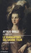 Copertina  Le viaggiatrici del Grand Tour : storie, amori, avventure