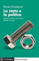 Copertina  Lo Stato e la politica : quanto contano nel mondo globale di oggi