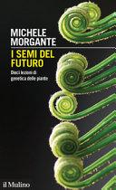 Copertina  I semi del futuro : dieci lezioni di genetica delle piante : conversazione con Caterina Visco