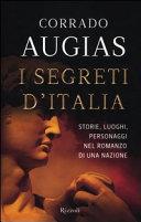 Copertina  I segreti d'Italia : storie, luoghi, personaggi nel romanzo di una nazione