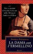 Copertina  La dama con l'ermellino : vita e passioni di Cecilia Gallerani nella Milano di Ludovico il Moro