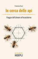 Copertina  In cerca delle api : viaggio dall'alveare all'ecosistema