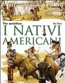 Copertina  I nativi americani : vita quotidiana