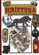 Copertina  Il grande libro della scrittura. Geroglifici, alfabeti, libri, internet