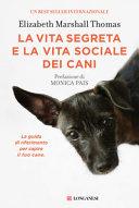 Copertina  La vita segreta e la vita sociale dei cani