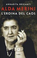 Copertina  Alda Merini. L'eroina del caos
