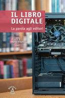 Copertina  Il libro digitale : la parola agli editori