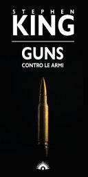 Copertina  Guns : contro le armi