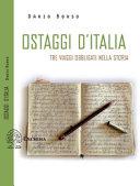 Copertina  Ostaggi d'Italia : tre viaggi obbligati nella storia