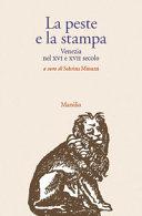 Copertina  La peste e la stampa : Venezia nel 16. e 17. secolo