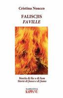 Copertina  Faliscjis : storiis di fûc e di fum = Faville : storie di fuoco e di fumo