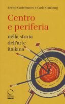 Copertina  Centro e periferia nella storia dell'arte italiana